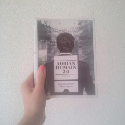 Adrian Humain 2.0 de Lurent Alexandre et David Angevin chez Naïve
