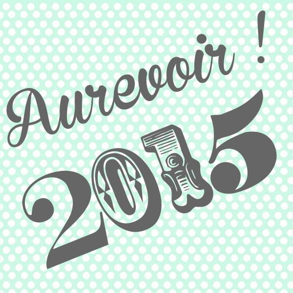 aurevoir 2015